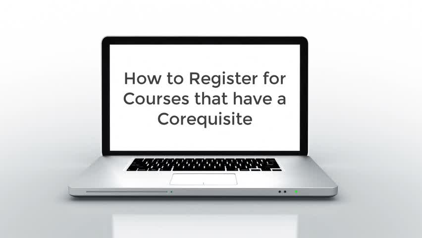 How to Register for Courses that have a Corequisit...